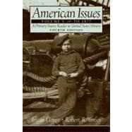 American Issues Vol. I : A Primary Source Reader in United States History to 1877