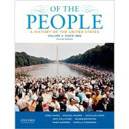 Of the People A History of the United States, Volume 2: Since 1865