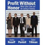 Profit Without Honor: White Collar Crime And The Looting Of America, 5/E
