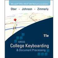 Microsoft Office Word 2007 Manual to accompany Gregg College Keyboarding & Document Processing, 11th Edition