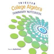 Summary Notebook for Trigsted College Algebra