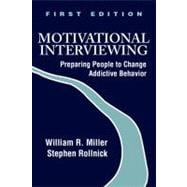 Motivational Interviewing : Preparing People to Change Addictive Behavior