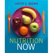 Nutrition Now, 6th Edition