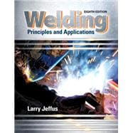 Welding: Principles and Applications, 8/e