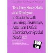Teaching Study Skills and Strategies to Students With Learning Disabilities, Attention Deficit Disorders, or Special Needs
