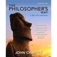 The Philosopher's Way Thinking Critically About Profound Ideas