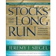 Stocks for the Long Run, 4th Edition The Definitive Guide to Financial Market Returns & Long Term Investment Strategies