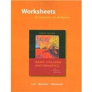 Worksheets for Classroom or Lab Practice for Basic College Mathematics