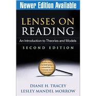 Lenses on Reading, Second Edition; An Introduction to Theories and Models