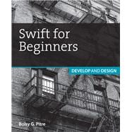 Swift for Beginners Develop and Design