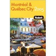 Fodor's Montreal and Quebec City 2005