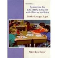 RESOURCES F/EDUCATING CHILDREN W/DIVERSE ABILITIES Birth through Eight