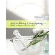 Nutrition Therapy and Pathophysiology, 2nd Edition