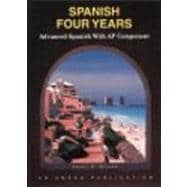Spanish Four Years: Advanced Spanish With Ap Component