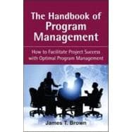 The Handbook of Program Management How to Facilitate Project Succss with Optimal Program Managment