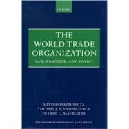 The World Trade Organization Law, Practice and Policy