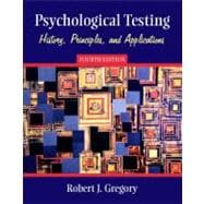 Psychological Testing : History, Principles, and Applications