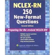 NCLEX-RN®  250 New-Format Questions Preparing for the Revised NCLEX-RN®