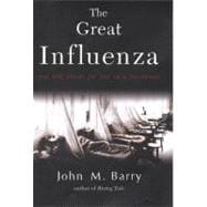 Great Influenza : The Epic Story of the Deadliest Plague In History