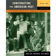 Constructing the American Past: A Source Book of a People's History, Volume 1