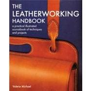 The Leatherworking Handbook A Practical Illustrated Sourcebook of Techniques and Projects