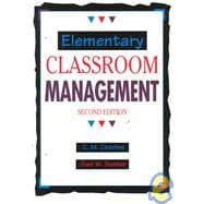 Elementary Classroom Management : A Handbook for Excellence in Teaching
