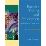 Exercise Testing and Prescription : A Health-Related Approach