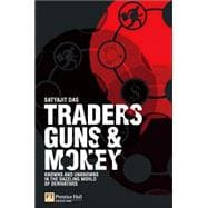 Traders, Guns and Money : Knowns and Unknowns in the Dazzling World of Derivatives