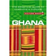 Ghana : The Essential Guide to Customs and Culture