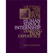 Getting the Most From Your Human Service Internship Learning from Experience