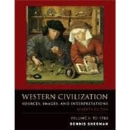 Western Civilization, Volume 1 : Sources, Images, and Interpretations, To 1700