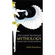 Mythology : Timeless Tales of Gods and Heroes