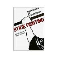Stick Fighting Techniques of  Self-Defense