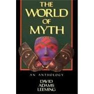 The World of Myth An Anthology