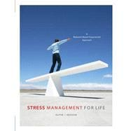 Stress Management for Life A Research-Based Experiential Approach (with Stress Relief DVD, Activities Manual, and InfoTrac 1-Semester Printed Access Card)