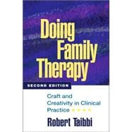 Doing Family Therapy, Second Edition; Craft and Creativity in Clinical Practice