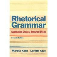 Rhetorical Grammar Grammatical Choices, Rhetorical Effects Plus MyWritingLab -- Access Card Package