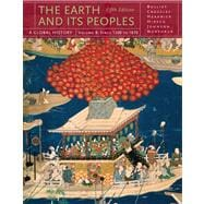The Earth and Its Peoples A Global History, Volume B