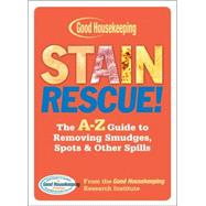 Stain Rescue! The A-Z Guide to Removing Smudges, Spots & Other Spills