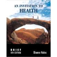 Invitation to Health, Brief Edition with Self-Assessements