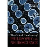 The Oxford Handbook of Philosophy and Neuroscience