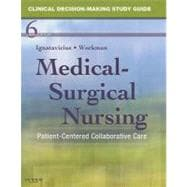 Clinical Decision-Making for Medical-Surgical Nursing: Patient-Centered Collaborative Care (Study Guide)