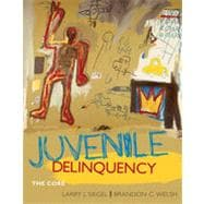 Juvenile Delinquency: The Core, 4th Edition