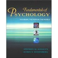 Fundamentals of Psychology : The Brain, the Person, the World