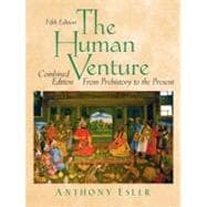 The Human Venture A Global History, Combined Volume (From Prehistory to the Present)