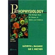 Pathophysiology : The Biological Basis for Disease in Adults and Children