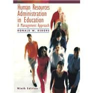 Human Resources Administration in Education : A Management Approach