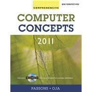 New Perspectives on Computer Concepts 2011 : Comprehensive