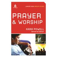Prayer & Worship (Junior High Group Study)