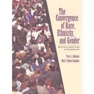 Convergence of Race, Ethnicity, and Gender, The: Multiple Identities in Counseling